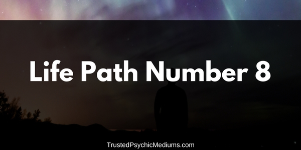 Life Path Number 8 – The Complete Guide