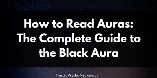 Black Aura: The Complete Guide