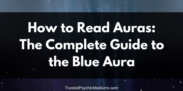 Blue Aura: The Complete Guide