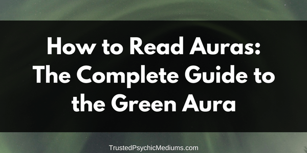 Green Aura: The Complete Guide