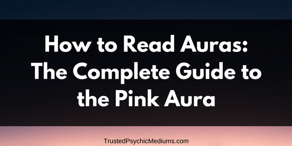 Pink Aura: The Complete Guide