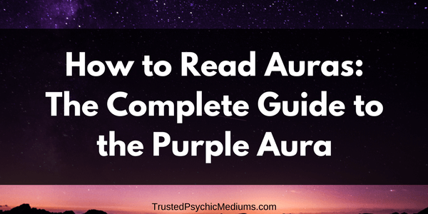 Purple Aura: The Complete Guide
