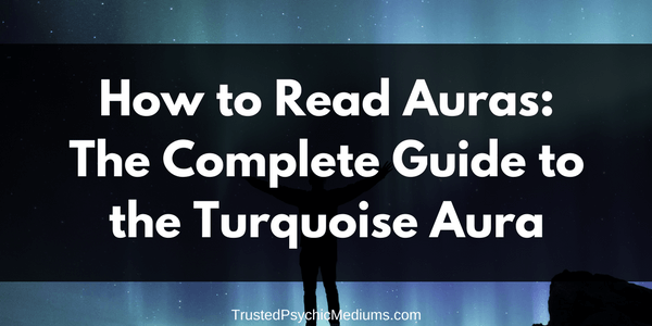 Turquoise Aura: The Complete Guide