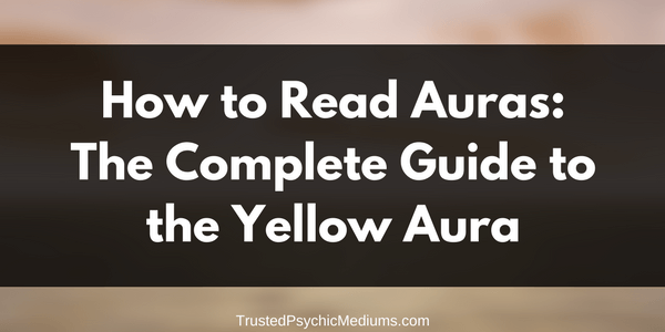 Yellow Aura: The Complete Guide