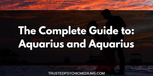 Aquarius and Aquarius Compatibility – The Definitive Guide