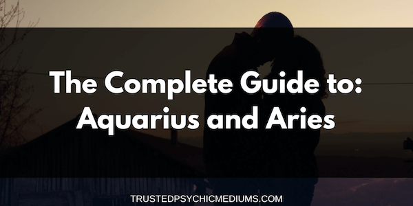 Aquarius and Aries Compatibility – The Definitive Guide