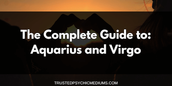 Aquarius and Virgo Compatibility – The Definitive Guide