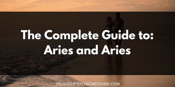 Aries and Aries Compatibility – The Definitive Guide