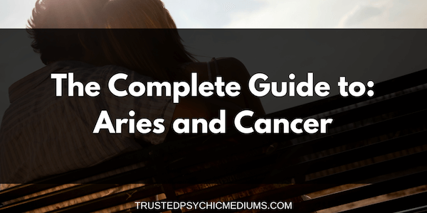 Aries and Cancer Compatibility – The Definitive Guide