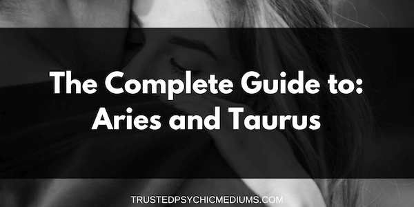 Aries and Taurus Compatibility – The Definitive Guide