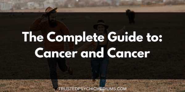 Cancer and Cancer Compatibility – The Definitive Guide