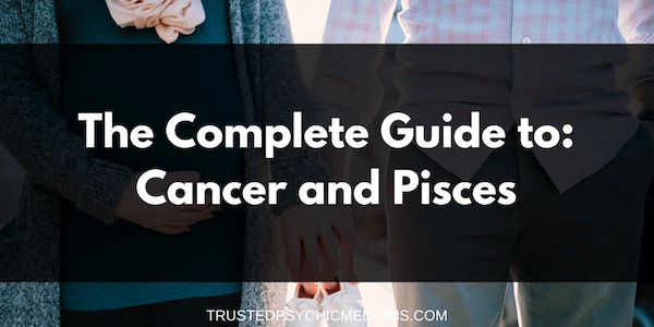 Cancer and Pisces Compatibility – The Definitive Guide