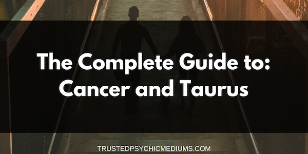 Cancer and Taurus Compatibility – The Definitive Guide