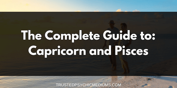Capricorn and Pisces Compatibility – The Definitive Guide