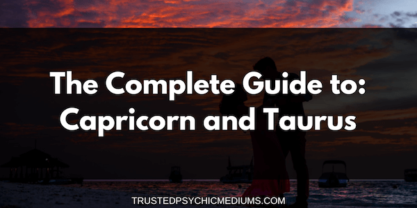 Capricorn and Taurus Compatibility – The Definitive Guide