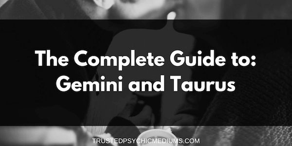 Gemini and Taurus Compatibility – The Definitive Guide