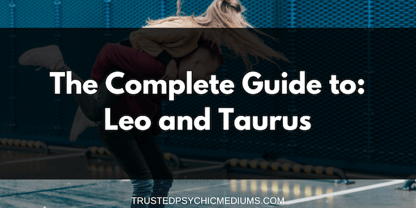 Leo and Taurus Compatibility – The Definitive Guide