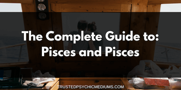 Pisces and Pisces Compatibility – The Definitive Guide