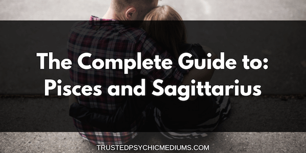 Pisces and Sagittarius Compatibility – The Definitive Guide
