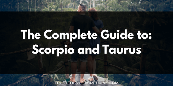 Scorpio and Taurus Compatibility – The Definitive Guide