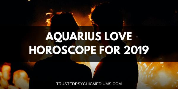 Aquarius Love Horoscope 2019
