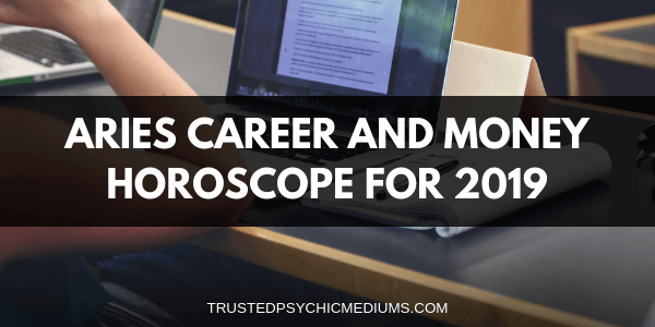 Aries Career and Money Horoscope 2019