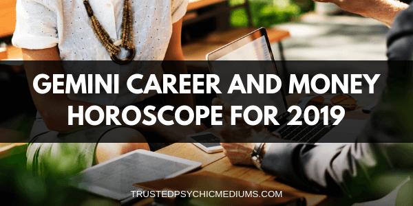 Gemini Career and Money Horoscope 2019