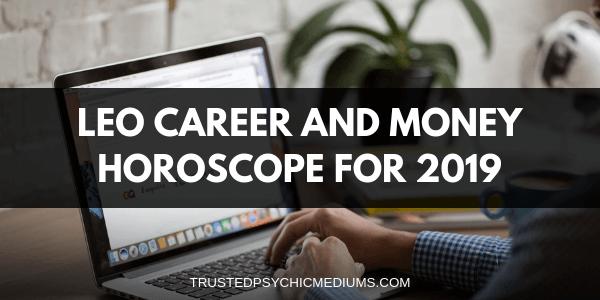 Leo Career and Money Horoscope 2019