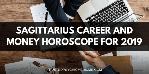 Sagittarius Career and Money Horoscope 2019