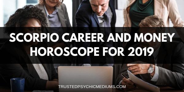 Scorpio Career and Money Horoscope 2019