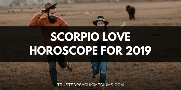Scorpio Love Horoscope 2019