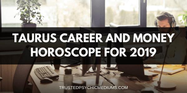 Taurus Career and Money Horoscope 2019