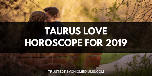 Taurus Love Horoscope 2019