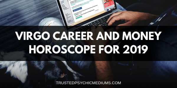 Virgo Career and Money Horoscope 2019