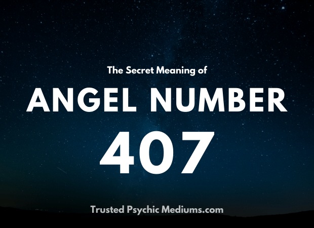 Angel Number 407 and its Meaning