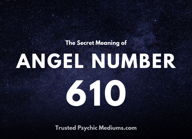 Angel Number 610 and its Meaning