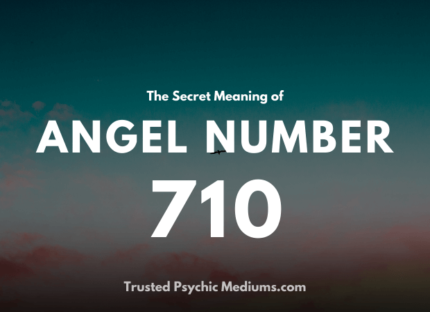 Angel Number 710 and its Meaning