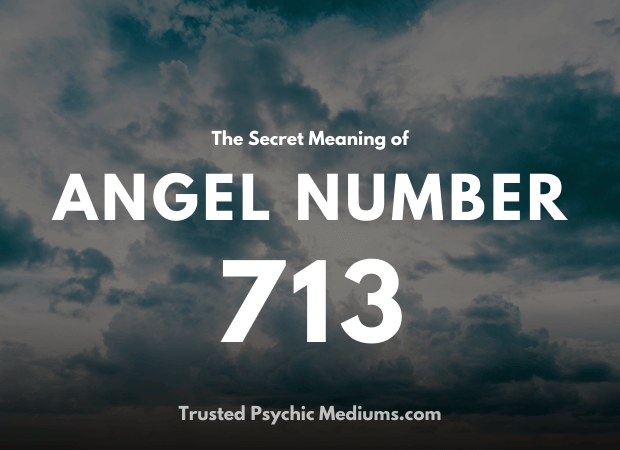 Angel Number 713 and its Meaning