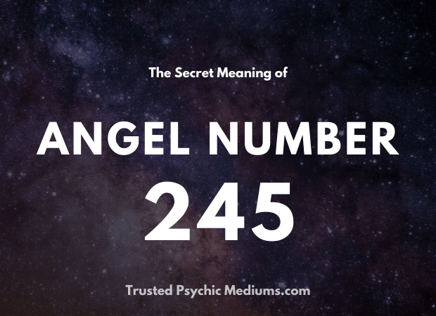 Angel Number 245 and its Meaning