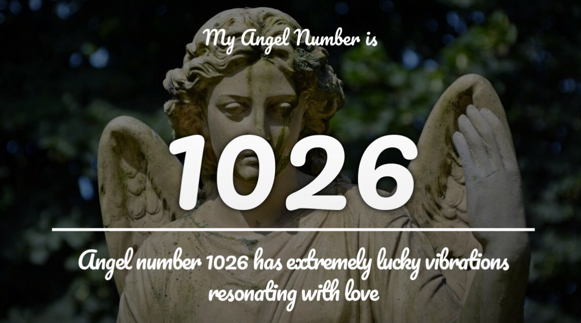 Angel Number 1026 and its Meaning