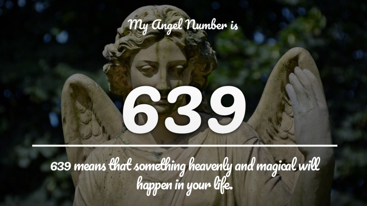 Angel number 639 and its Meaning