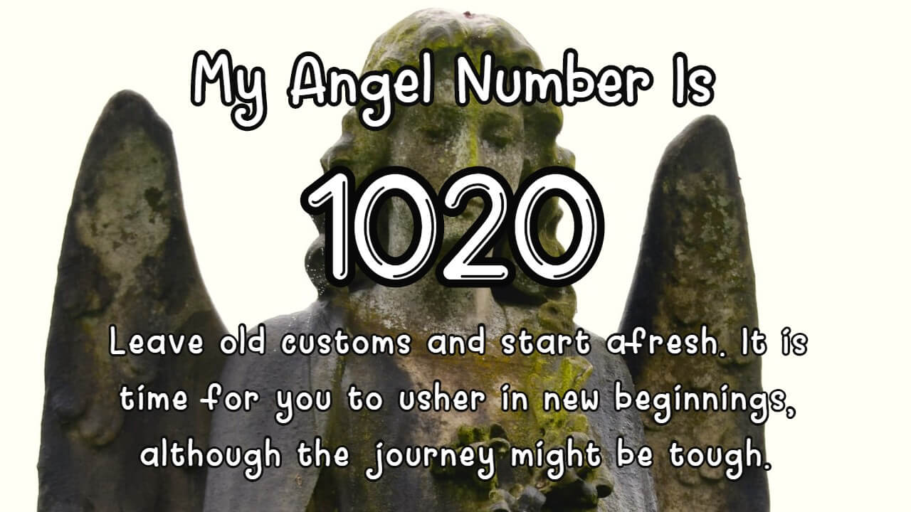 Angel Number 1020 And Its Meaning