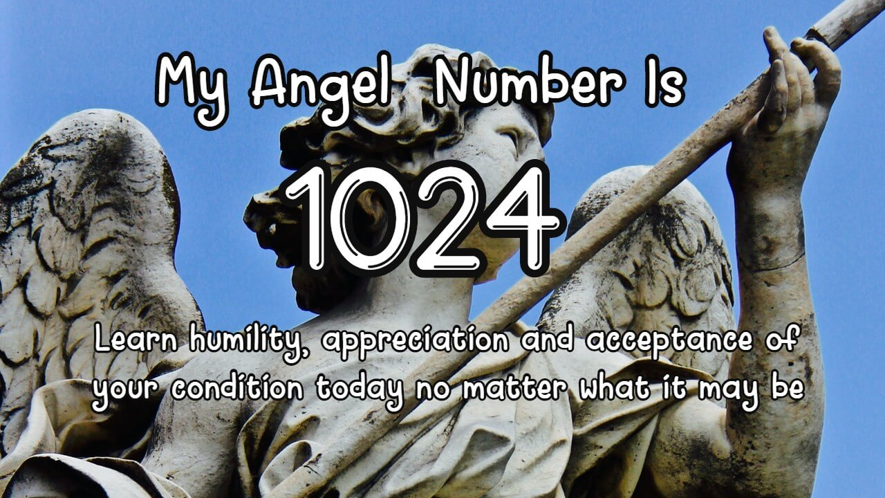 Angel Number 1024 and Its Meaning