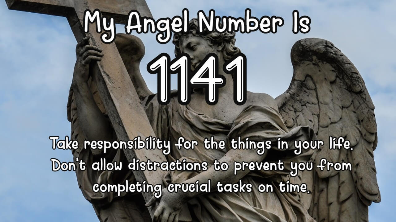 Angel Number 1141 And Its Meaning