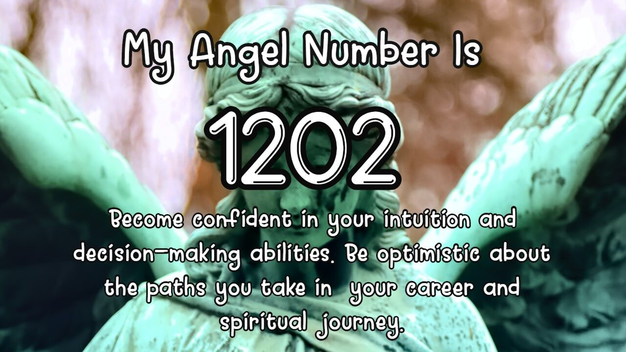 Angel Number 1202 And Its Meaning