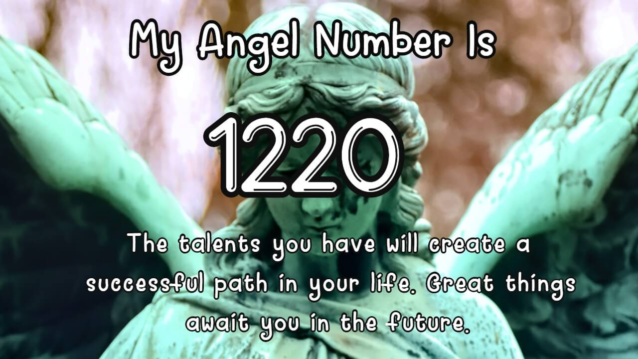 Angel Number 1220 And Its Meaning