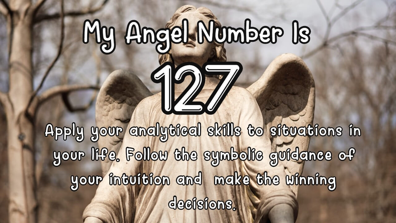 Angel Number 127 And Its Meaning