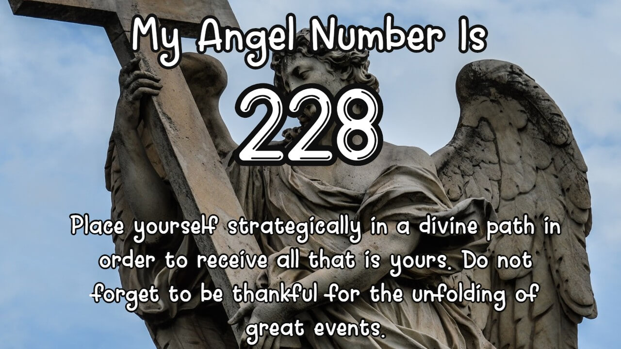 Angel Number 228 and It's Meaning