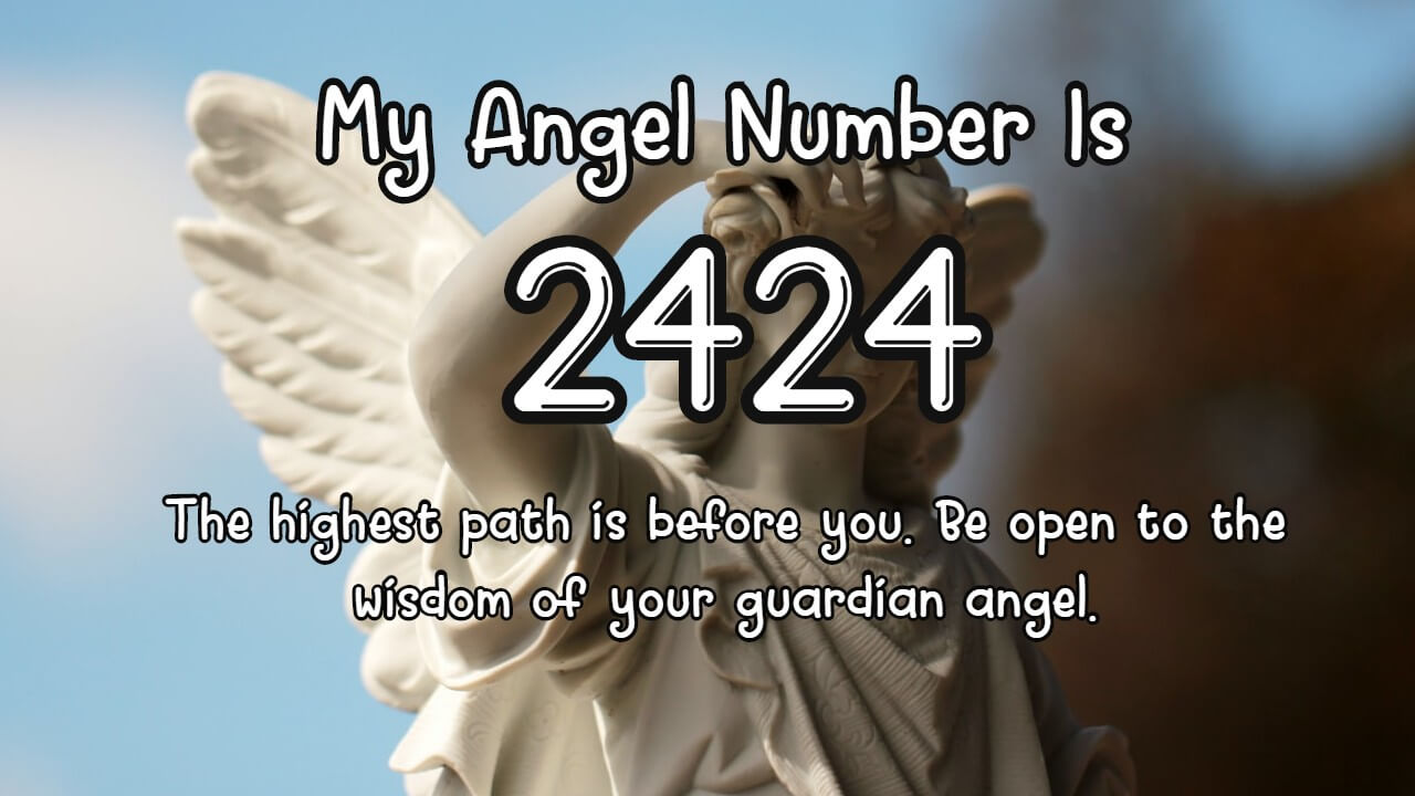 Angel Number 2424 and Its Meaning