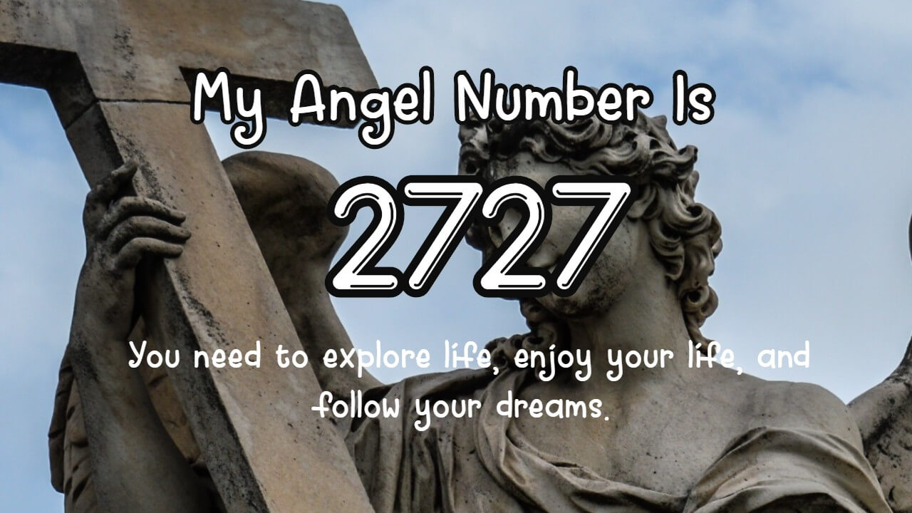 Angel Number 2727 And Its Meaning